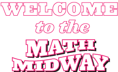 Welcome to the Math Midway - Traveling Interactive Mathematics Exhibition